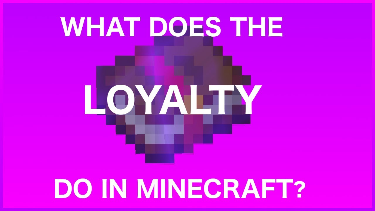 What Does Loyalty Do in Minecraft