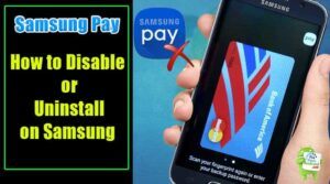 Disable and Delete Samsung Pay